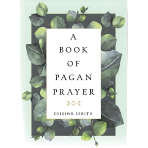 Book of Pagan Prayer by Ceisiwr Serith - Wiccan Place
