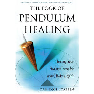 Book of Pendulum Healing by Joan Rose Staffen - Wiccan Place