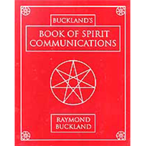 Book of Spirit Communications by Raymond Buckland - Wiccan Place