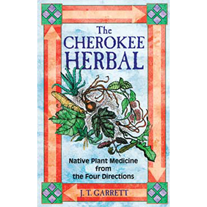 Cherokee Herbal by J T Garrett - Wiccan Place
