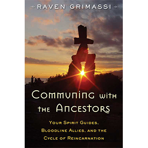 Communing with the Ancestors by Raven Grimassi - Wiccan Place