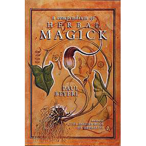 Compendium of Herbal Magick by Paul Beyerl - Wiccan Place