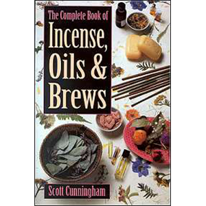 Complete Book of Incense, Oils and Brews by Scott Cunningham - Wiccan Place