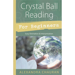 Crystal Ball Reading for Beginners by Alexandra Chauran - Wiccan Place