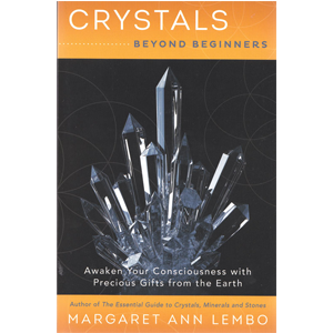Crystals Beyond Beginners by Margaret Ann Lembo - Wiccan Place