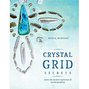 Crystal Grid Secrets by Nicola McIntosh - Wiccan Place