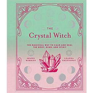 Crystal Witch by Robbins & Greenaway - Wiccan Place