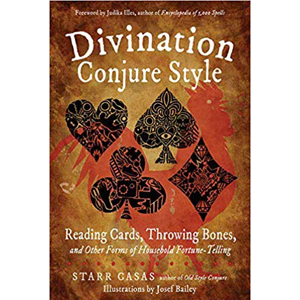 Divination Conjure Style by Starr Casas - Wiccan Place
