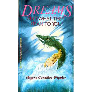 Dreams & What They Mean by Gonzalez-Wippler - Wiccan Place