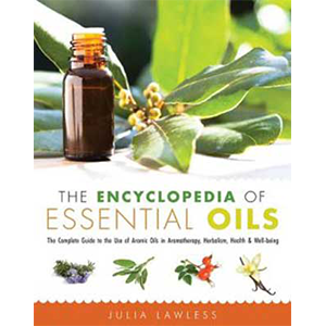 Encyclopedia of Essential Oils by Julia Lawless - Wiccan Place