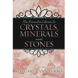 Essential Guide to Crystals, Minerals & Stones by Margaret Ann Lembo - Wiccan Place