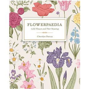 Flowerpaedia 1000 Flowers & their Meanings by Cheralyn Darcey - Wiccan Place