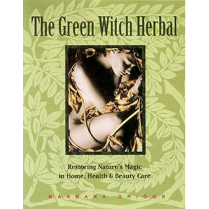 Green Witch Herbal by Barbara Griggs - Wiccan Place