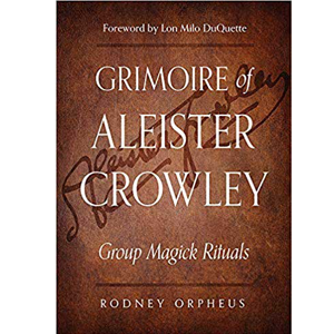Grimore of Aleister Crowley by Rodney Orpheus - Wiccan Place