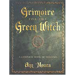 Grimoire of the Green Witch by Ann Moura - Wiccan Place