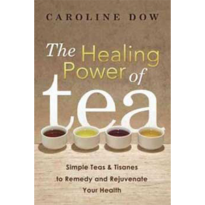 Healing Power of Tea by Caroline Dow - Wiccan Place