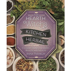 Hearth Witch's Kitchen Herbal by Anna Franklin - Wiccan Place
