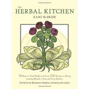Herbal Kitchen by McBride & Gladstar - Wiccan Place