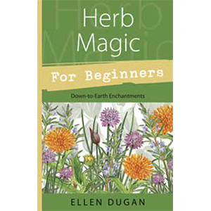 Herb Magic for Beginners by Ellen Dugan - Wiccan Place
