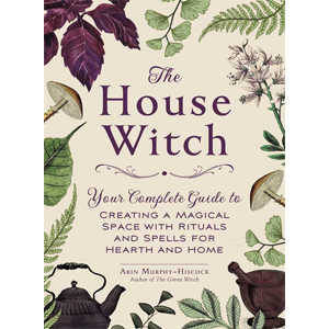 House Witch by Arin Murphy-Hiscock - Wiccan Place