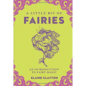 Little Bit of Fairies (hc) by Elaine Clayton - Wiccan Place