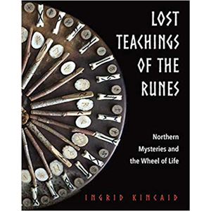 Lost Teachings of the Runes by Ingrid Kincaid - Wiccan Place