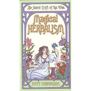 Magical Herbalism by Scott Cunningham - Wiccan Place