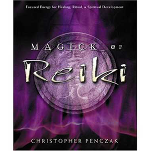 Magick of Reiki by Christopher Penczak - Wiccan Place