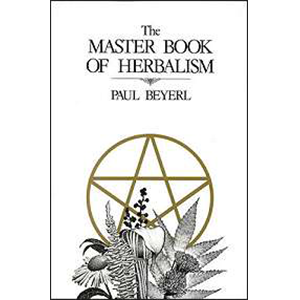 Master Book Of Herbalism by Paul Beyerl