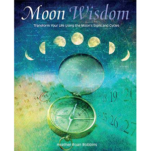Moon Wisdom by Heather Roan Robbins - Wiccan Place