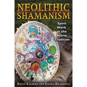 Neolithic Shamanism Norse Tradition by Raven & Galina Krasskova - Wiccan Place