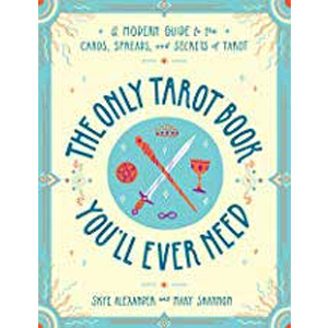Only Tarot Book You'll Ever Need by Alexander & Shannon - Wiccan Place