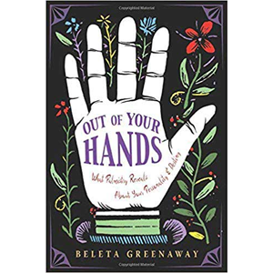 Out of Your Hands Palm by Beleta Greenaway - Wiccan Place