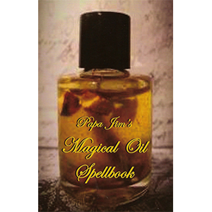 Papa Jim's Magical Oil Spellbook by Papa Jim - Wiccan Place