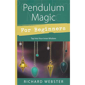 Pendulum Magic for Beginners by Richard Webster - Wiccan Place
