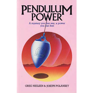 Pendulum Power by Greg Nielsen & Joseph Polansky - Wiccan Place