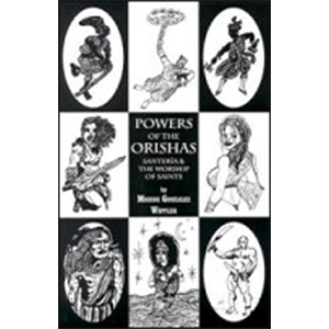 Powers of the Orishas by Migene Gonzalez-Wippler - Wiccan Place