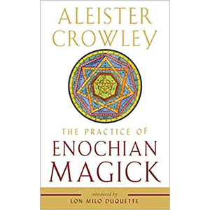Practice of Enochian Magick by Aleister Crowley - Wiccan Place
