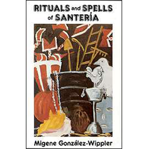 Rituals and Spells Of Santeria by Gonzalez-wippler - Wiccan Place