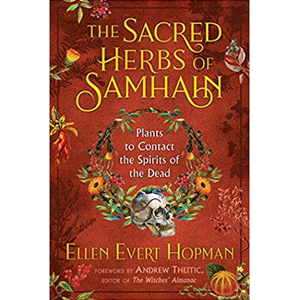 Sacred Herbs of Samhain Plants to Contact Spuirits of the Dead by Ellen Evert Hopman - Wiccan Place