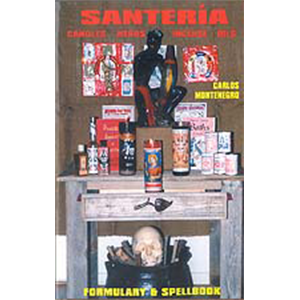 Santeria Formulary & Spellbook by Carlos Montenegro - Wiccan Place