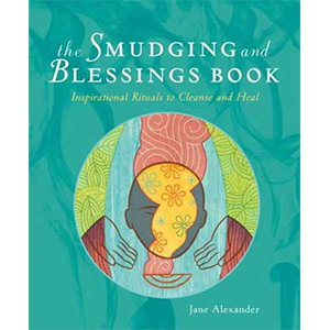 Smudging and Blessing Book by Jane Alexander