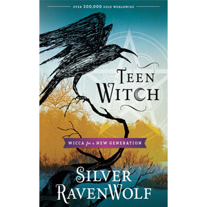 Teen Witch by Silver Ravenwolf - Wiccan Place