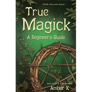 True Magick, Beginner's Guide by Amber K - Wiccan Place