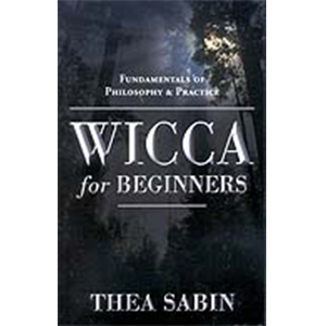 Wicca for Beginners by Thea Sabin - Wiccan Place