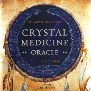 Crystal Medicine oracle by Rachelle Charman - Wiccan Place