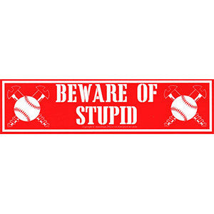 "Beware of Stupid 11 1/2"" x 3"" bumper sticker"
