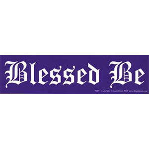 Blessed Be bumper sticker - Wiccan Place