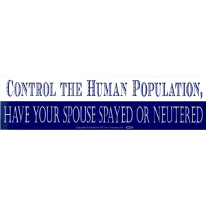 Control the Human Population... bumper sticker