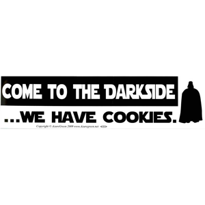 Come to the Darkside We Have Cookies bumper sticker